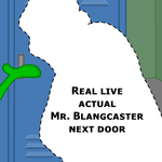 Mr Blangcaster Next Door